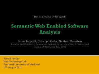 Samad Paydar Web Technology Lab. Ferdowsi  University of Mashhad 10 th  August 2011