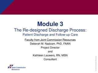 Module 3 The Re-designed Discharge Process:   Patient Discharge and Follow-up Care