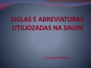 SIGLAS E ABREVIATURAS UTILIOZADAS NA SAUDE