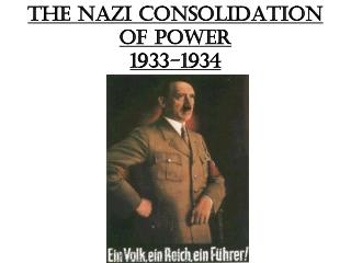 The Nazi Consolidation of Power 1933-1934