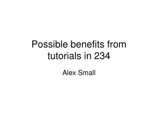 Possible benefits from tutorials in 234