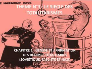 THEME N°3: LE SIECLE DES TOTALITARISMES