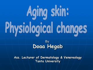 By  Doaa Hegab Ass. Lecturer of Dermatology & Venereology Tanta University