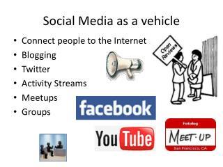 Social Media as a vehicle
