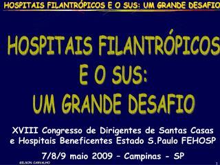 HOSPITAIS FILANTRÓPICOS E O SUS: UM GRANDE DESAFIO
