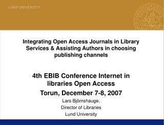 4th EBIB Conference Internet in libraries Open Access Torun, December 7-8, 2007 Lars Björnshauge,