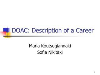 DOAC: Description of a Career