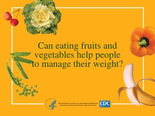 Can eating fruits and vegetables help people to manage their weight