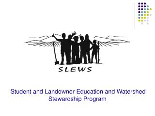 Student and Landowner Education and Watershed Stewardship Program