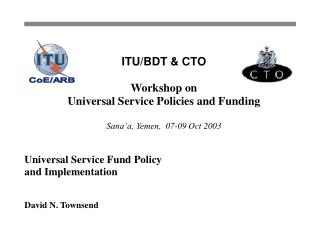 Universal Service Fund Policy  and Implementation David N. Townsend