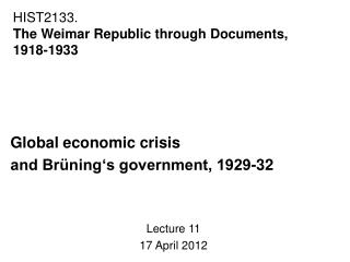 Global economic crisis  and Brüning's government, 1929-32 Lecture 11 17 April 2012