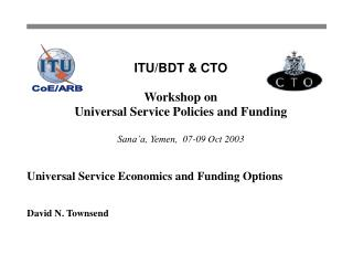 Universal Service Economics and Funding Options David N. Townsend