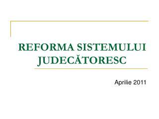 REFORMA SISTEMULUI JUDEC ĂTORESC