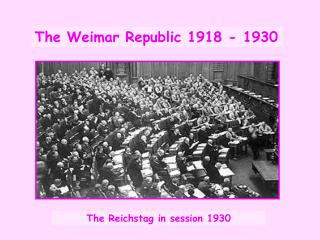 The Weimar Republic 1918 - 1930