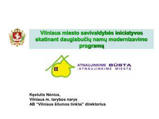 Vilniaus miesto savivaldybės iniciatyvos skatinant daugiabučių namų modernizavimo programą