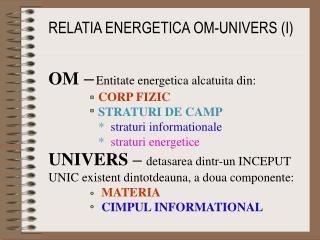 RELATIA ENERGETICA OM-UNIVERS (I)