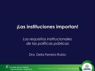 ¡Las instituciones importan!