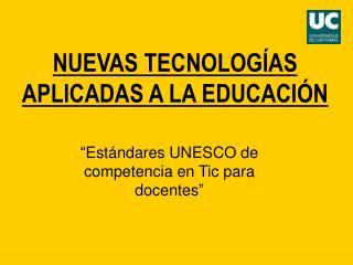 NUEVAS TECNOLOG�AS APLICADAS A LA EDUCACI�N