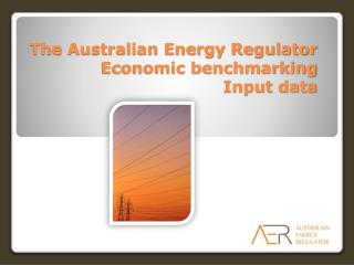 The Australian Energy Regulator Economic benchmarking  Input data