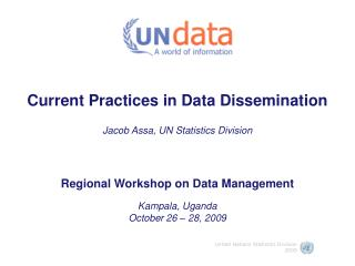 Current Practices in Data Dissemination  Jacob Assa, UN Statistics Division