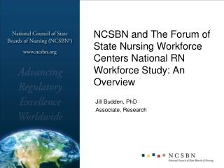 NCSBN and The Forum of State Nursing Workforce Centers National RN Workforce Study: An Overview