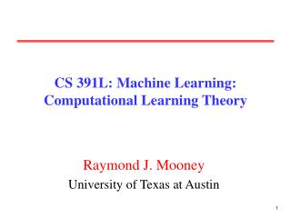 CS 391L: Machine Learning: Computational Learning Theory