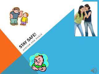 Stay Safe!