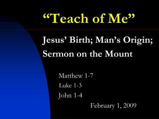"""""""Teach of Me"""""""