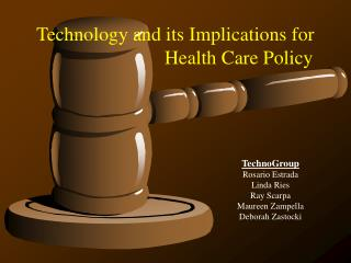 Technology and its Implications for                           Health Care Policy