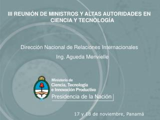 III REUNIÓN DE MINISTROS Y ALTAS AUTORIDADES EN CIENCIA Y TECNOLOGÍA