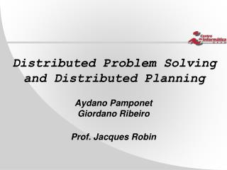 Distributed Problem Solving and Distributed Planning