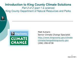 Matt Kuharic Senior Climate Change Specialist kingcounty/climate