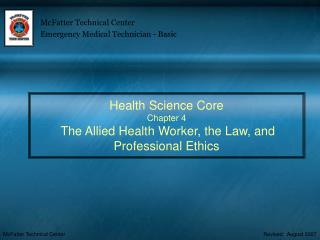 Health Science Core Chapter 4 The Allied Health Worker, the Law, and Professional Ethics