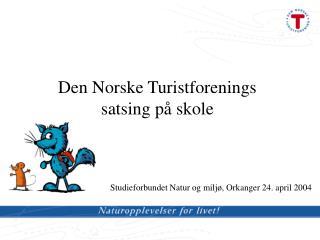 Den Norske Turistforenings  satsing på skole