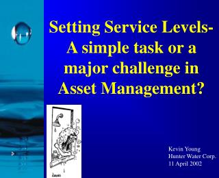 Setting Service Levels- A simple task or a major challenge in Asset Management?