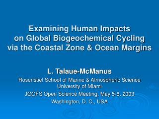 Examining Human Impacts on Global Biogeochemical Cycling via the Coastal Zone & Ocean Margins