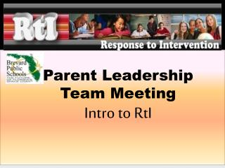 Parent Leadership  Team Meeting Intro to  RtI