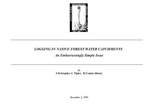 LOGGING IN NATIVE FOREST WATER CATCHMENTS   An Embarrassingly Simple Issue by