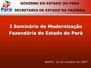 I Seminário de Modernização Fazendária do Estado do Pará
