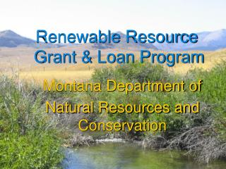 Renewable Resource  Grant & Loan Program