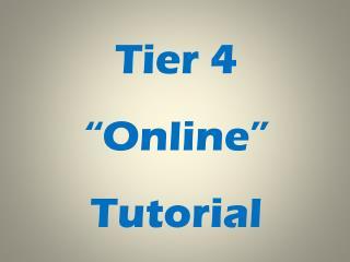 """Tier 4  """"Online""""  Tutorial"""