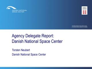Agency Delegate Report: Danish National Space Center
