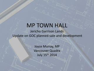 MP TOWN HALL Jericho Garrison Lands  Update on GOC planned sale and development
