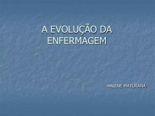 A EVOLUÇÃO DA ENFERMAGEM