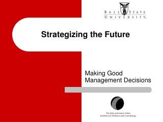 Strategizing the Future