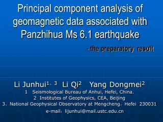 Li Junhui 1 、 3   Li Qi 2    Yang Dongmei 2 1   Seismological Bureau of Anhui, Hefei, China.