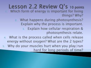 Lesson 2.2 Review  Q's  10 points
