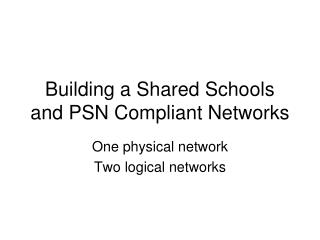 Building a Shared Schools and PSN Compliant Networks