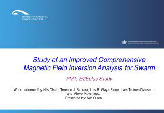 Study of an Improved Comprehensive Magnetic Field Inversion Analysis for Swarm PM1, E2Eplus Study