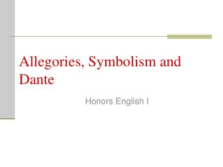 Allegories, Symbolism and Dante
